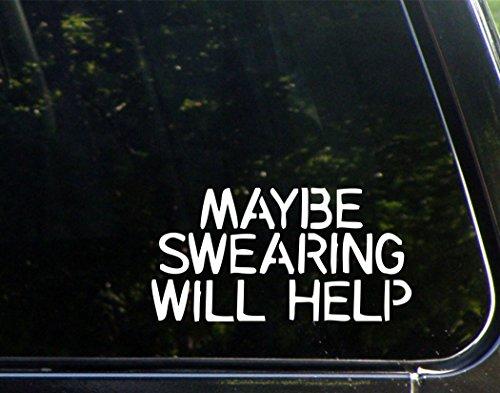 Maybe Swearing Will Help (7-1/4