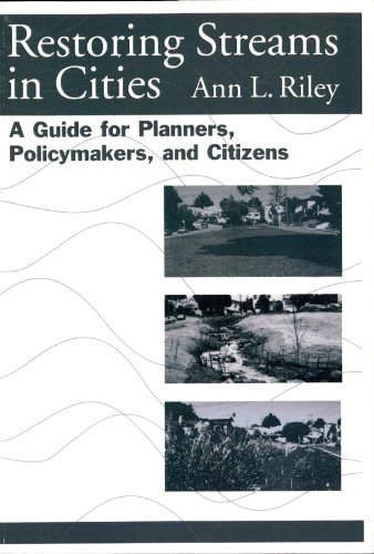 Restoring Streams in Cities: A Guide for Planners, Policymakers, and Citizens (Ecosystem Life Planner)