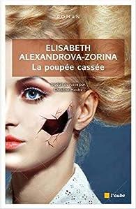 La poupée cassée par Elisabeth Alexandrova-Zorina
