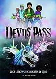 Zach Lopez vs the Unicorns of Doom (Devils' Pass: Devils' Pass)