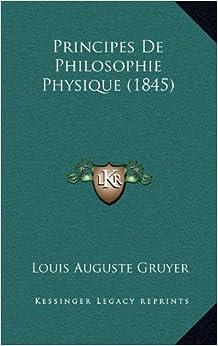 Principes de Philosophie Physique (1845)