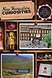 New Hampshire Curiosities: Quirky Characters, Roadside Oddities & Other Offbeat Stuff (Curiosities Series)
