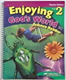 img - for Enjoying God's World (Grade 2) Science Reader(Teacher Edition) (A Beka Book science/health series) book / textbook / text book