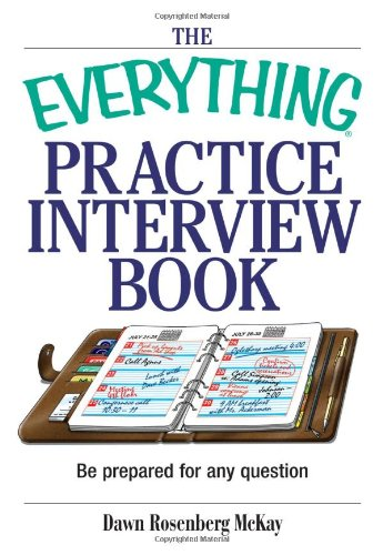 Read Online The Everything Practice Interview Book: Be prepared for any question pdf epub