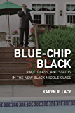 Blue-Chip Black: Race, Class, and Status in the New Black Middle Class (George Gund Foundation Imprint in African American Studies)