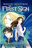Mercury Brightman: the First Sign, Mary E. Gober, 1430314648