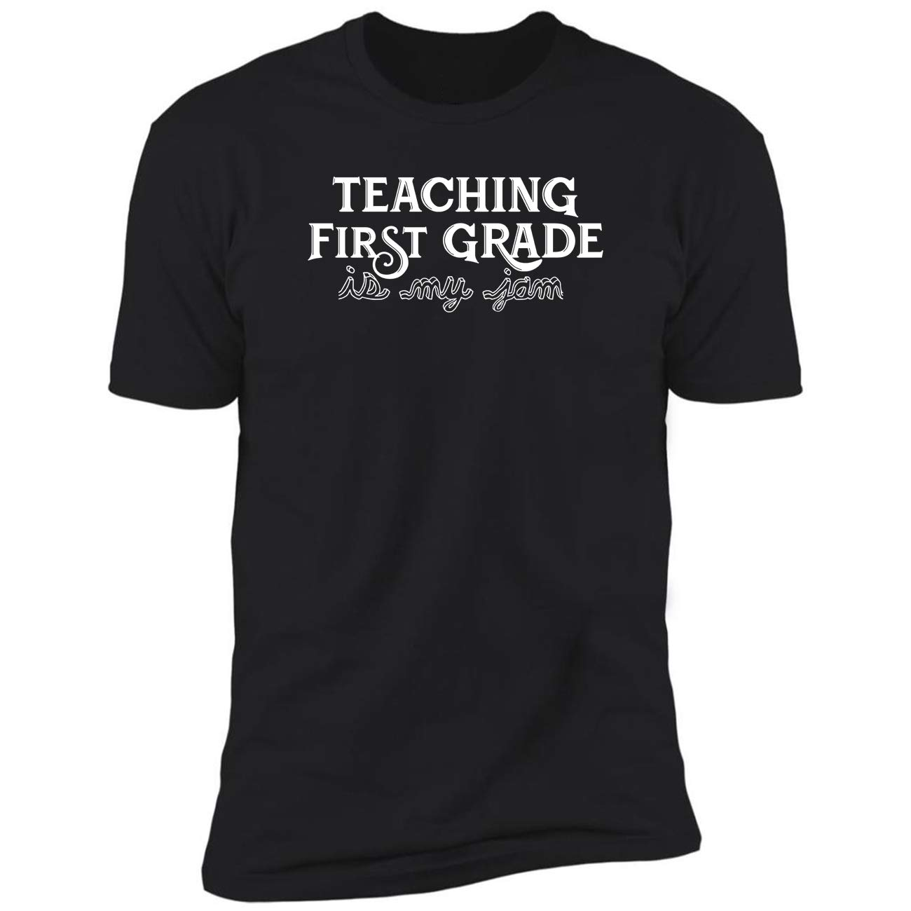 Teaching First Grade Is My Jam Funny Tea Appreciation Ted Tshirt