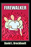 Firewalker, David Brockhoeft, 1424160766