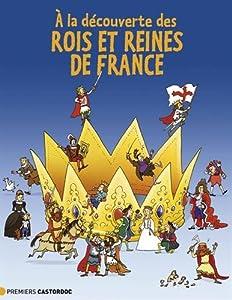 """Afficher """"À la découverte des rois et reines de France"""""""