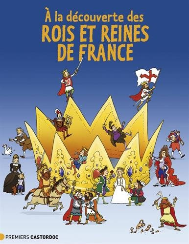 À la découverte des rois et reines de France