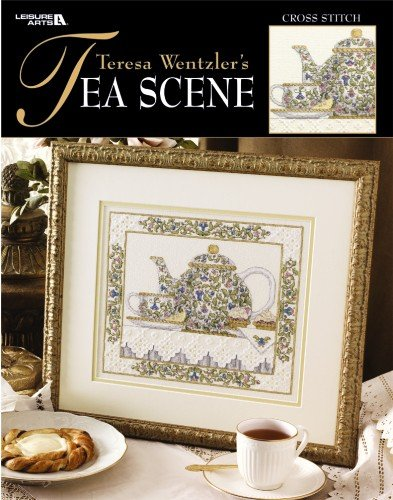 Teresa Wentzler's Tea Scene  (Leisure Arts #3544) pdf epub