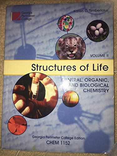 Structures of Life General, Organic, and Biological Chemistry Custom GPC Volume 2 Chem 1152