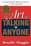 img - for The Art of Talking to Anyone: Essential People Skills for Success in Any Situation by Maggio , Rosalie (2005) Paperback book / textbook / text book