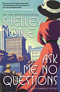 Book Cover: Ask Me No Questions: A Lady Dunbridge Mystery