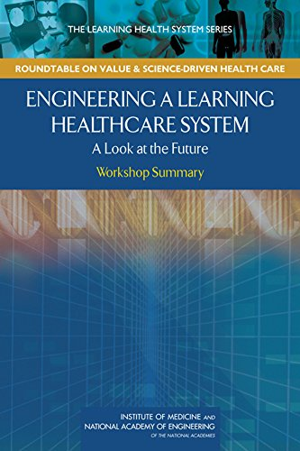 Engineering a Learning Healthcare System:A Look at the Future: Workshop Summary Pdf