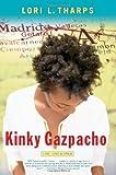 Kinky Gazpacho, Lori L. Tharps, 0743296478