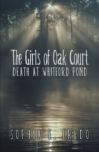 Read Online The Girls of Oak Court: Death at Whitford Pond pdf