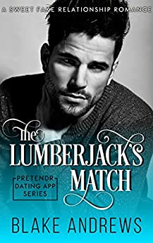The Lumberjack's Match: A Sweet Fake Relationship Romance