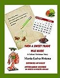 Then a Sweet Trade Was Made/Entonces un Dulce Intercambio Ocurrio, Maria Retana, 1480255033