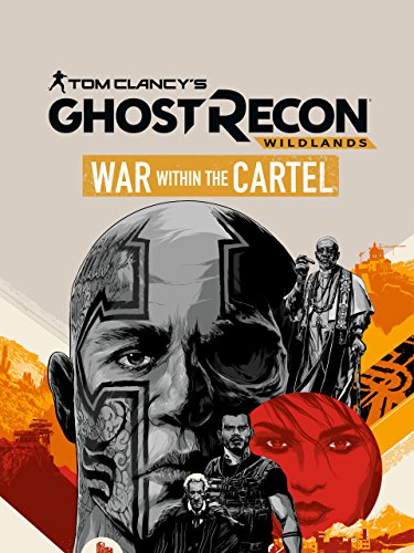 (Tom Clancy's Ghost Recon Wildlands: War Within The Cartel)