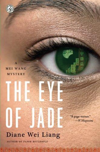 The Eye of Jade: A Mei Wang Mystery (Jade Bookends)