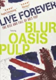 FEATURING SOME OF THE MAJOR ARTISTS RESPONSIBLE FOR THE EMERGENCE OF BRITPOP IN THE NINETIES. LIVE FOREVER REVISITS THIS RECENT ARTISTIC & SOCIAL PHENOMENON WITH MUSIC & INTERVIEWS BY MEMBERS OF OASIS, BLUR & OTHERS.