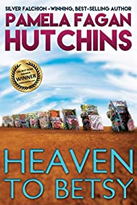 Heaven To Betsy by Pamela Fagan Hutchins ebook deal