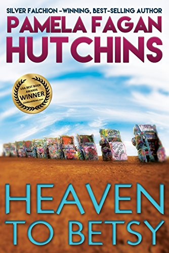 Heaven to Betsy: A What Doesn't Kill You World Romantic Mystery (Emily Book 1) by [Hutchins, Pamela Fagan]