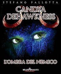 Candya Dehawkness - L'ombra del Nemico (La Trilogia dell'Alfiere)