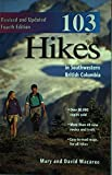 103 Hikes: In Southwestern British Columbia