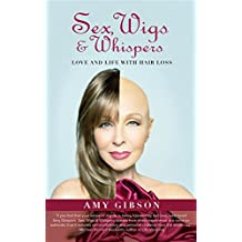 Sex, Wigs and Whispers: Love And Life With Hair Loss