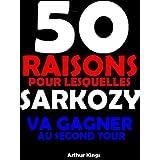 50 raisons pour lesquelles SARKOZY va gagner au second tour (French Edition)