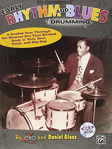 The Commandments of Early Rhythm and Blues Drumming (Book & CD) by Zoro, and Daniel Glass (2008) Sheet music