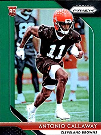 2018 Panini Prizm Prizm Green  270 Antonio Callaway Rookie Cleveland Browns  NFL Football Trading Card 6fb29a060