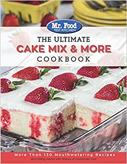 Mr food test kitchen the ultimate cake mix more cookbook more mr food test kitchen the ultimate cake mix more cookbook more than 130 mouthwatering recipes the ultimate cookbook series mr food test kitchen forumfinder Gallery