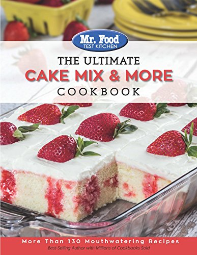 Books : Mr. Food Test Kitchen The Ultimate Cake Mix & More Cookbook: More Than 130 Mouthwatering Recipes (The Ultimate Cookbook Series)