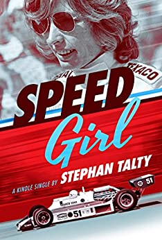 Speed Girl: Janet Guthrie and the Race That Changed Sports Forever [Kindle in Motion] (English Edition) por [Talty, Stephan]