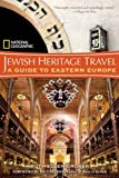 National Geographic Jewish Heritage Travel: A Guide to Eastern Europe