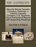 Security Mutual Casualty Company, Petitioner, V. Century Casualty Company. U. S. Supreme Court Transcript of Record with Supporting Pleadings, Walter A. Steele, 1270662945