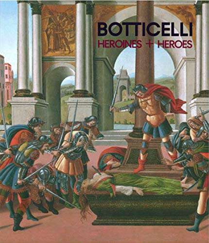 Botticelli: Heroines and Heroes -