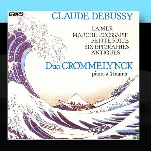 Claude Debussy: Oeuvres Pour Piano a 4 Mains: La Mer / Marche Ecossaise Sur un Theme Populaire / Petite Suite / Six Epigraphes Antiques Petits Duos