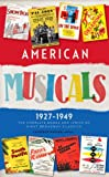 American Musicals: The Complete Books and Lyrics of Eight Broadway Classics 1927-1949: Show Boat / As Thousands Cheer / Pal Joey / Oklahoma! / On the ... Me, Kate / South Pacific (Library of America)