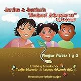 Jordan & Justine's Weekend Adventures TM: Plantas Partes 1 y 2 Spanish Language Version (Spanish Edition)