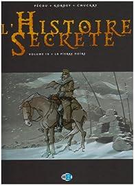 L'Histoire Secrète, Tome 10 : La pierre noire par Jean-Pierre Pécau
