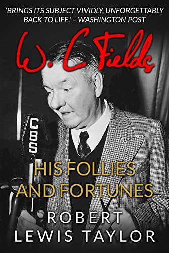 (W. C. Fields: His Follies and Fortunes )