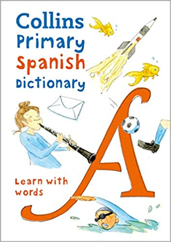 Collins Primary Spanish Dictionary: Get Started, for Ages 7-11 (Spanish and English Edition): 9780008312695: Amazon.com: Books