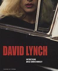 David Lynch : Entretiens par Chris Rodley