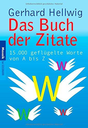 Das Buch der Zitate: 15.000 geflügelte Worte von A bis Z