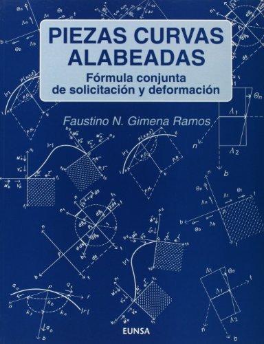 Descargar Libro Piezas Curvas Alabeadas: Fórmula Conjunta De Solicitación Y Deformación Faustino Nicolás Gimena Ramos