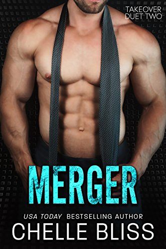 Merger (Takeover Duet Book 2) by [Bliss, Chelle]